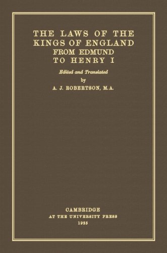The Laws of the Kings of England: A.J. Robertson (Editor
