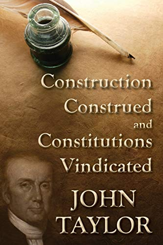 9781584779681: Construction Construed, and Constitutions Vindicated