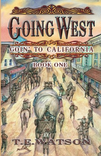 9781584780502: Going West: Goin' to California Book 1 (Volume 1)