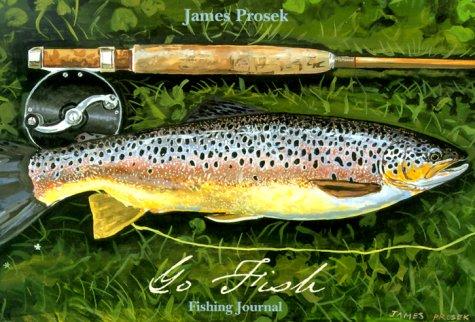 Go Fish: Fishing Journal: Prosek, James