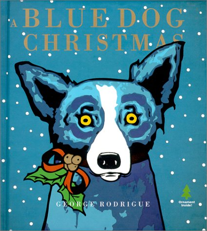 Blue Dog Christmas: Rodrigue, George