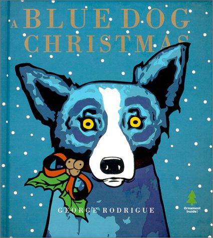 A Blue Dog Christmas: Rodrigue, George