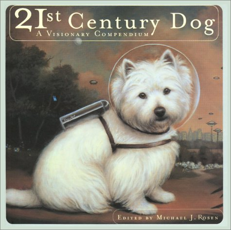 The Twenty-First Century Dog (1584790415) by Rosen, Michael J.