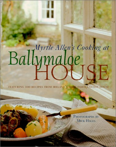 9781584790426: Myrtle Allen's Cooking at Ballymaloe House: Featuring 100 Recipes from Ireland's Most Famous Guest House