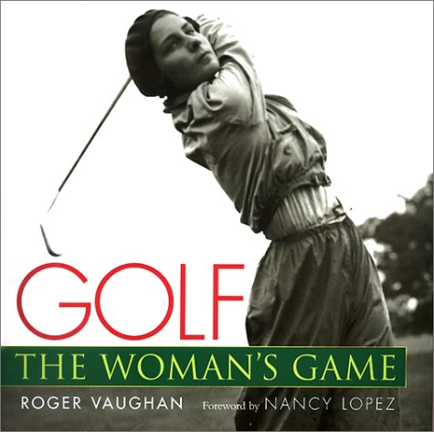 9781584790631: Golf: The Woman's Game