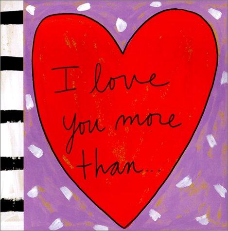 9781584790686: I Love You More Than