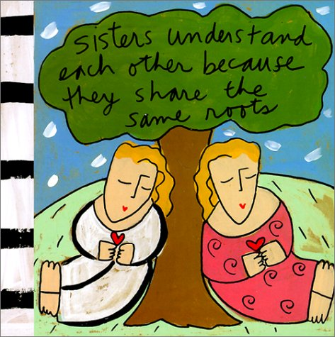 9781584790693: Sisters Understand Each Other Because They Share the Same Roots (Sandra Magsamen)