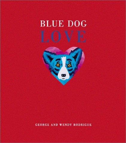 9781584790884: Blue Dog Love