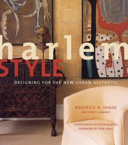 9781584790914: Harlem Style: Designing for the New Urban Aesthetic