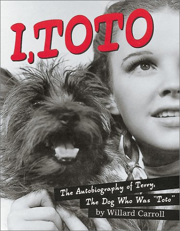 9781584791119: I, Toto: The Autobiography of Terry, the Dog who was Toto