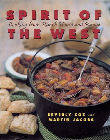 Spirit of the West: Cooking from Ranch House and Range: Cox, Beverly