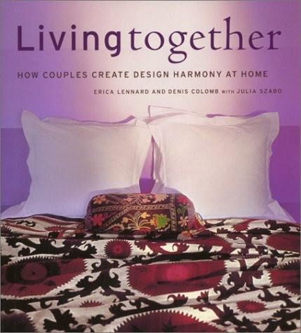 9781584792239: Living Together: How Couples Create D: How Couples Create Design Harmony at Home