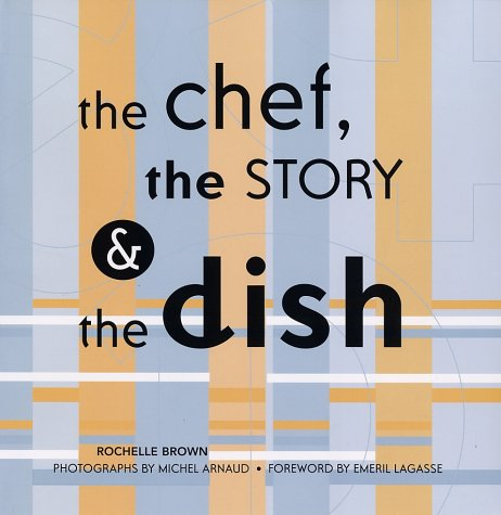 9781584792284: The Chef, the Story & the Dish: Behind the Scenes With America's Favorite Chefs