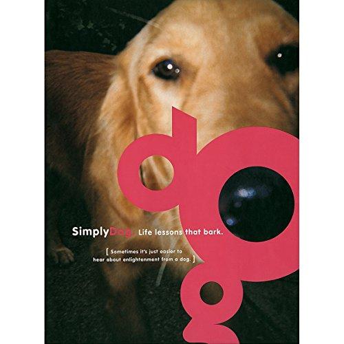 SimplyDog: Life Lessons That Bark: Weinerman, Megan; Peevey, Maria