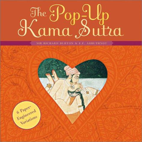 The Pop-Up Kama Sutra: Six Paper-Engineered Variations: Sir Richard Burton;
