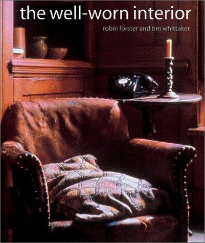 The Well-Worn Interior: Tim Whittaker; Robin Forster