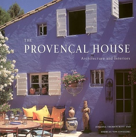 9781584793106: The Provencal House: Architecture and Interiors