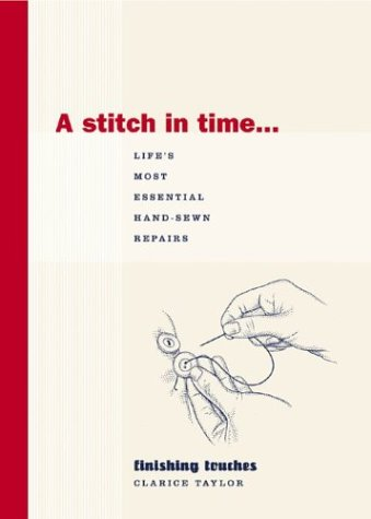 9781584793243: A Stitch in Time...Life's Most Essential Hand-Sewn Repairs (Finishing Touches)