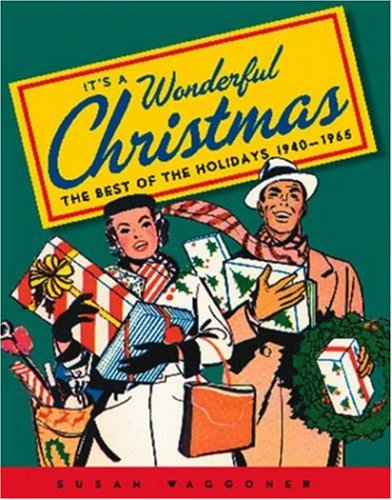 9781584793274: It's a Wonderful Christmas: The Best of the Holidays 1940-1965
