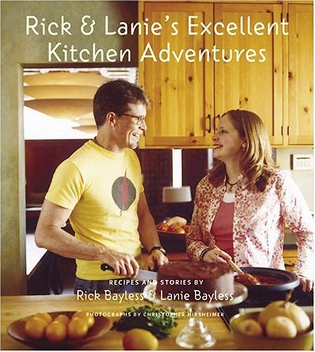 Rick And Lanie S Excellent Kitchen Adventures