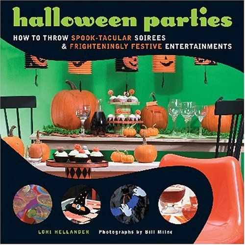 9781584793397: Halloween Parties: How to Throw Spook-Tacular Soirees and Frighteningly Festive Entertainments