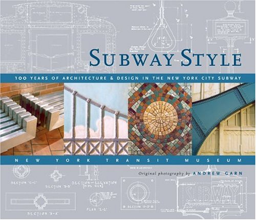 Subway Style. 100 Years of Architecture and Design in the New York City Subway