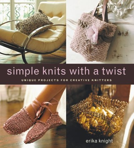 9781584793618: Simple Knits with a Twist: Unique Projects for Creative Knitters