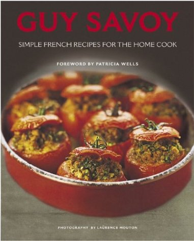 Guy Savoy: Simple French Recipes for the Home Cook: Savoy, Guy
