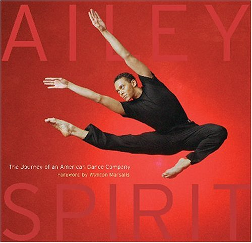 Ailey spirit :; the journey of an American dance company