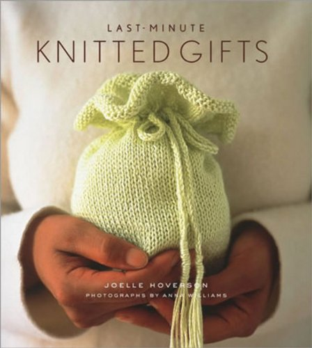 9781584793670: Last-Minute Knitted Gifts