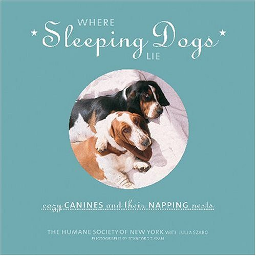 Where Sleeping Dogs Lie: Cozy Canines and: Humane Society of