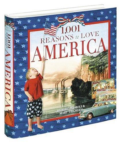 9781584793779: 1,001 Reasons to Love America