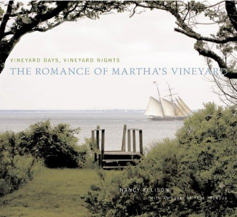 Vineyard Days, Vineyard Nights: The Romance of Martha's Vineyard: Ellison, Nancy