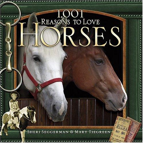 9781584794004: 1,001 Reasons to Love Horses