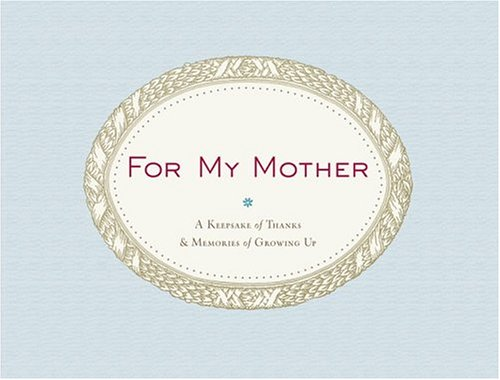 For My Mother: A Keepsake of Thanks