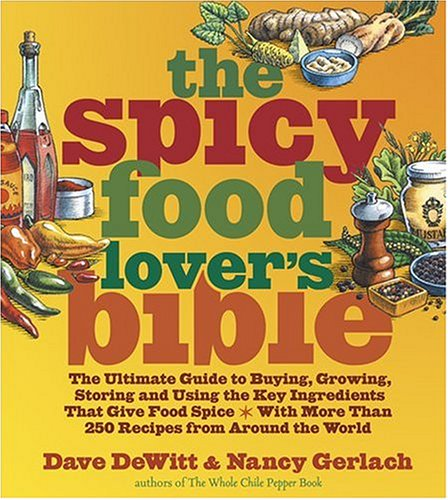 The Spicy Food Lover's Bible: The Ultimate: DeWitt, Dave, Gerlach,