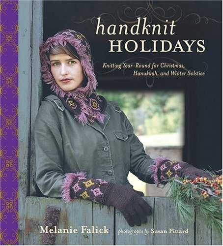 9781584794547: Handknit Holidays: Knitting Year-Round for Christmas, Hanukkah, and Winter Solstice