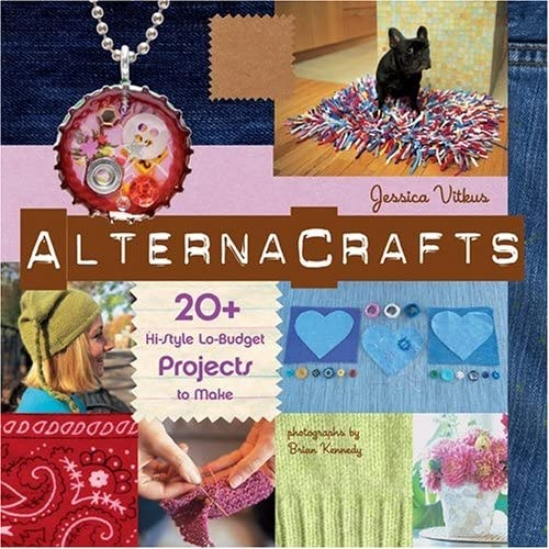 9781584794561: Alternacrafts: 20+ Hi-Style Lo-Budget Projects to Make