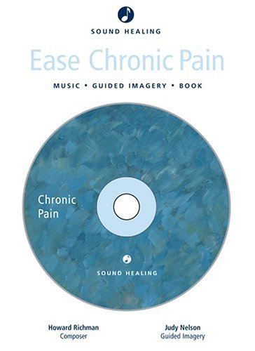 Sound Healing: Ease Chronic Pain: Music -: Richman, Howard; Nelson,