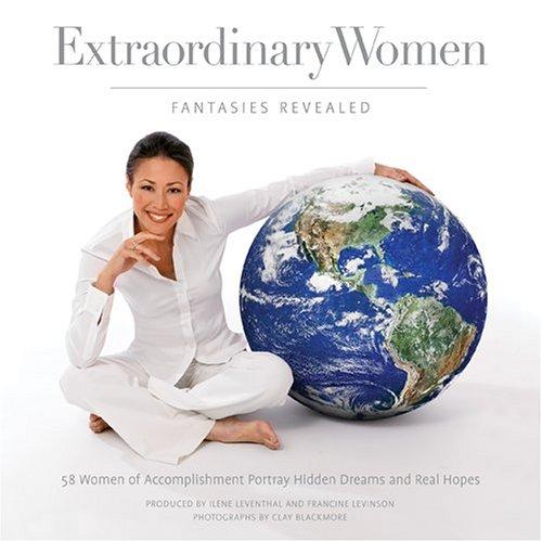 Extraordinary Women: Fantasies Revealed: 58 Women of: Leventhal, Ilene; Levinson,