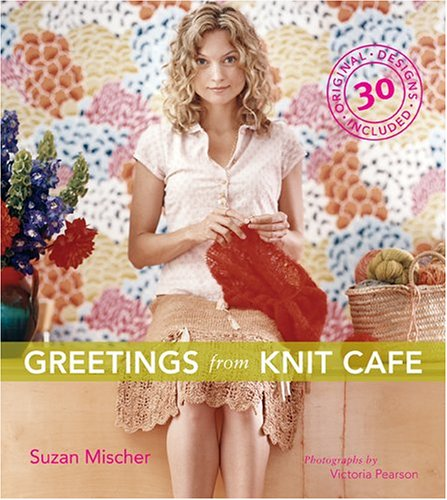 GREETINGS FROM KNIT CAFE : 30 Original Designs