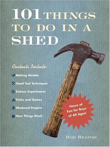 9781584794936: 101 Things to Do in a Shed