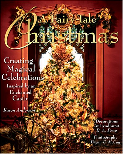 9781584795308: A Fairy-Tale Christmas: Creating Magical Celebrations Inspired by an Enchanted Castle