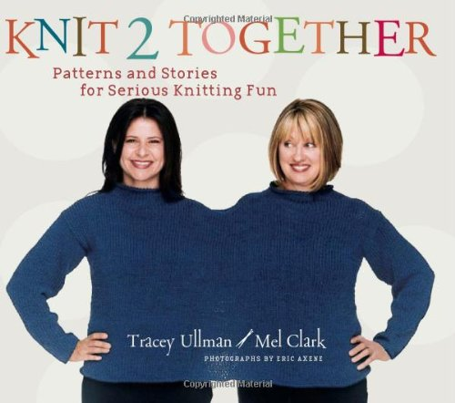 9781584795346: Knit 2 Together: Patterns and Stories for Serious Knitting Fun