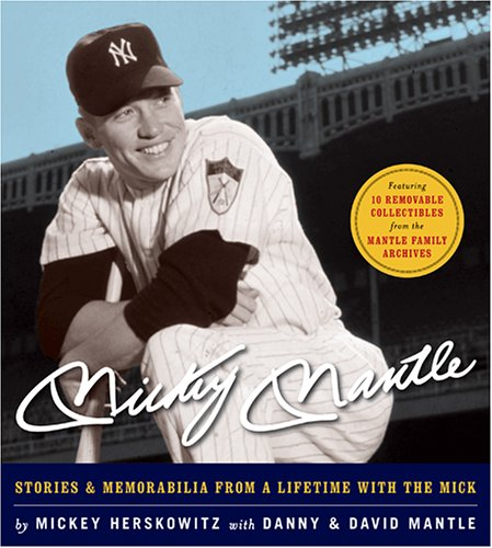9781584795476: Mickey Mantle: Stories & Memorabilia from a Lifetime with the Mick