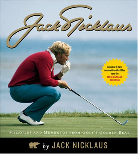 9781584795643: Jack Nicklaus: Memories and Mementos from Golf's Golden Bear