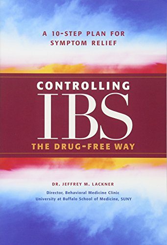 Controlling IBS the Drug-Free Way: A 10-Step Plan for Symptom Relief: Lackner, Jeffrey M.