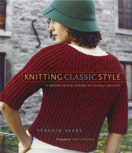 9781584795766: Knitting Classic Style: 35 Modern Designs Inspired by Fashion's Archives