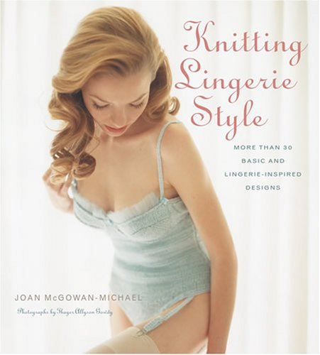 9781584795773: Knitting Lingerie Style: More Than 30 Basic and Lingerie - Inspired Designs