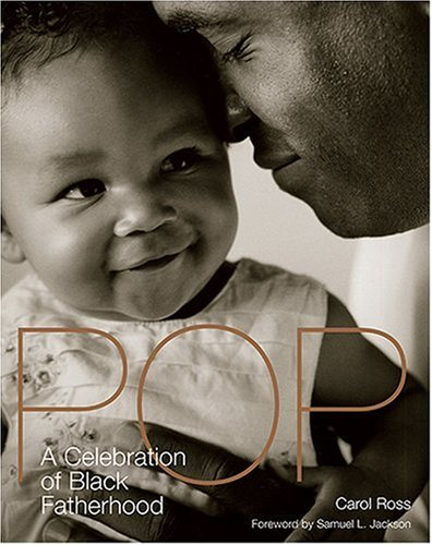 Pop A Celebration Of Black Fatherhood: Carol Ross